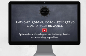 ANTHONY ROBBINS, COACH ESPORTIVO E ALTA PERFORMANCE